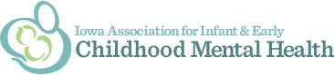 Iowa Association for Infant and Early Childhood Mental Health